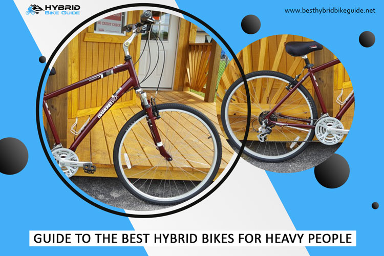 Guide to the Best Hybrid Bikes for Heavy People